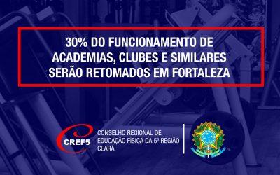 30% DO FUNCIONAMENTO DE  ACADEMIAS, CLUBES E SIMILARES SERÃO RETOMADOS EM FORTALEZA