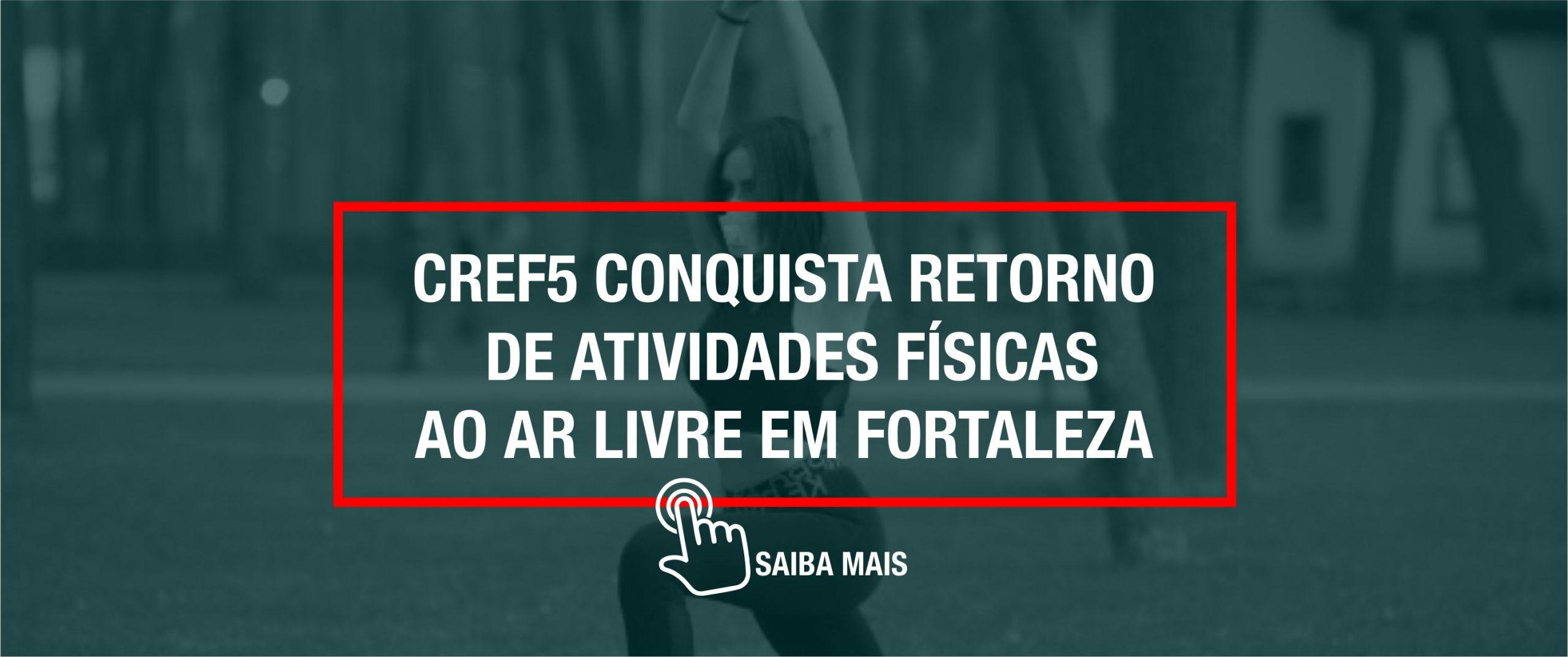 CREF5 CONQUISTA RETORNO DE ATIVIDADES FÍSICAS INDIVIDUAIS AO AR LIVRE EM FORTALEZA