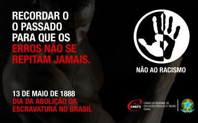 13 DE MAIO DE 1888: DIA DA ABOLIÇÃO DA  ESCRAVATURA NO BRASIL